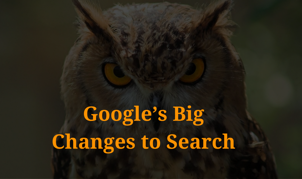 Google's Big Changes to Search: What You Need to Know