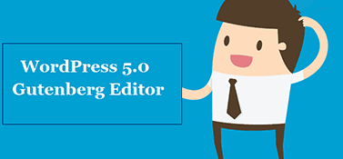 Things You Need To Know About WordPress Update 5.0