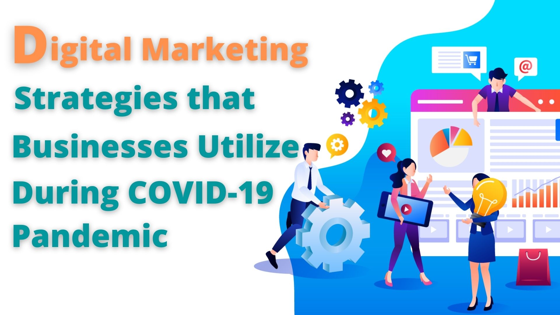 Digital Marketing Strategies that Businesses Utilize During COVID-19 Pandemic