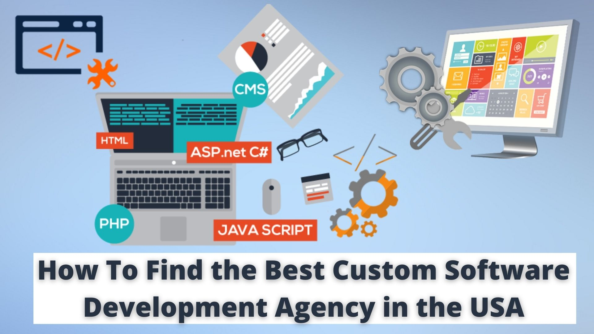 How To Find the Best Custom Software Development Agency in the USA