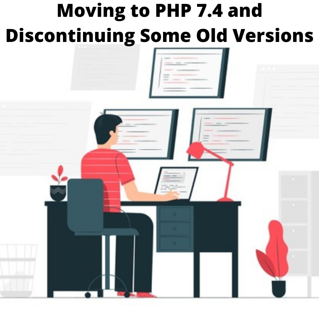 Moving to PHP 7.4 and Discontinuing Some Old Versions